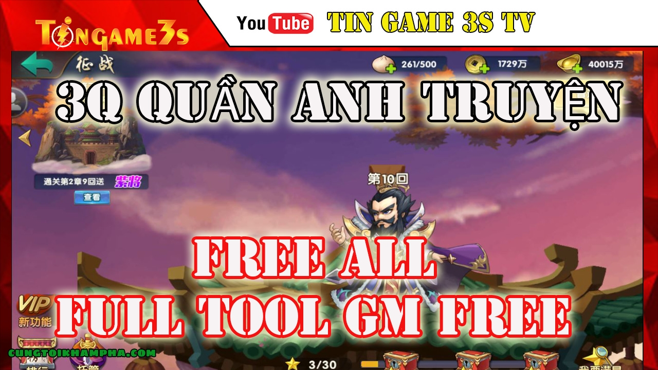 Game Mobile Private | Game 3Q Quần Anh Truyện Free ALL FULL TOOL GM | APK IOS