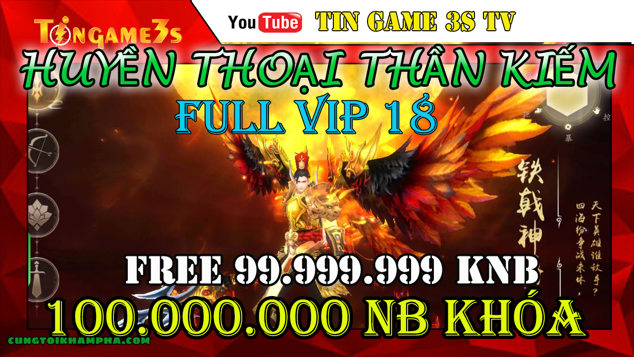 Game Mobile Free ALL | Huyền Thoại Thần Kiếm Free VIP 18 + 100.000.000 KNB Game Mobile Private
