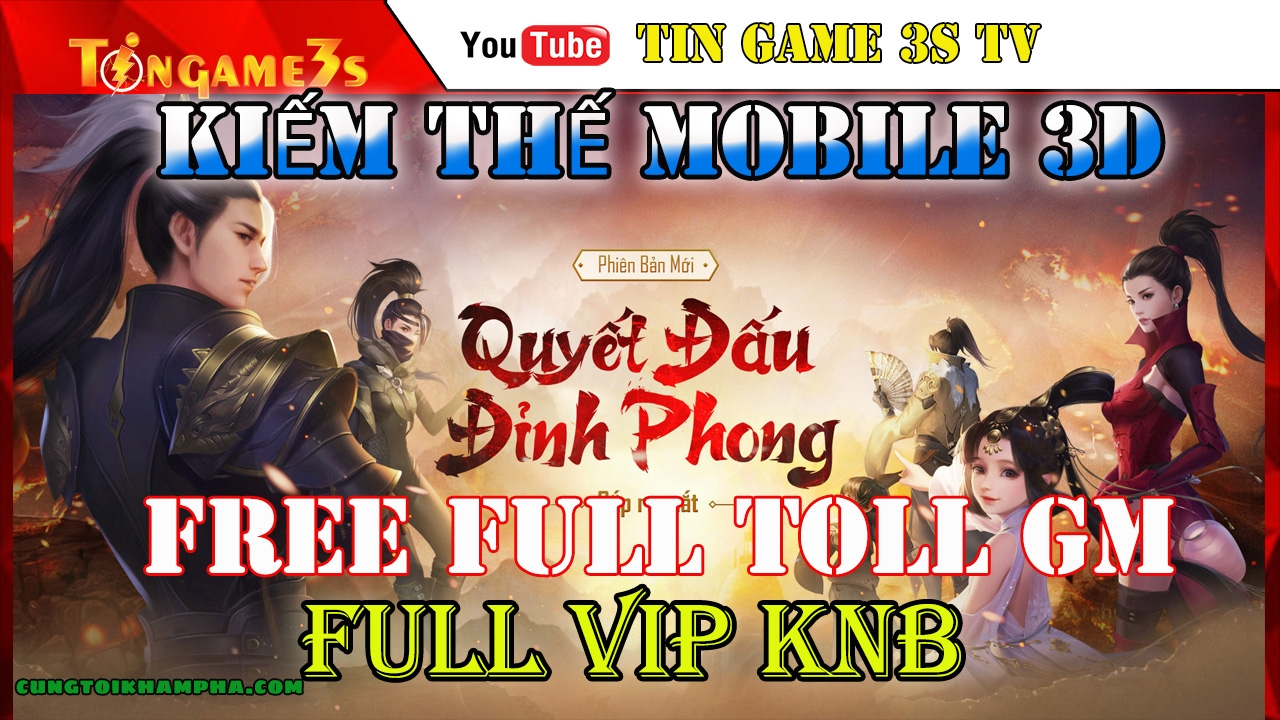 Game Mobile Private | Kiếm Thế Mobile 3D Free FULL Tool GM FULL VIP FULL KNB| APK IOS