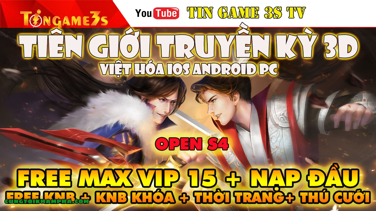 Game Mobile Private| Tiên Giới Truyền Kỳ 3D Việt Hóa Ios Android Free Max Vip 15 Free KNB| Tingame3s