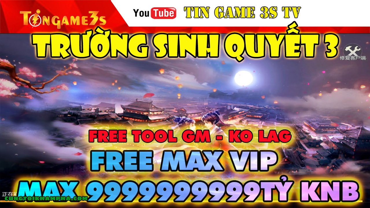 Game Mobile Private| Trường Sinh Quyết 3 Việt Hóa Free Tool GM Max VIP Max Tỷ Tỷ KNB Android PC| TSQ VNG